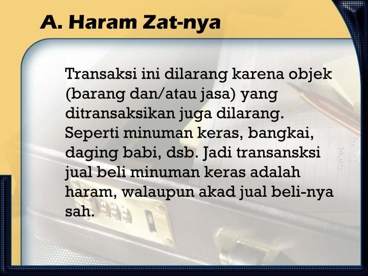 A. Haram Zat-nya