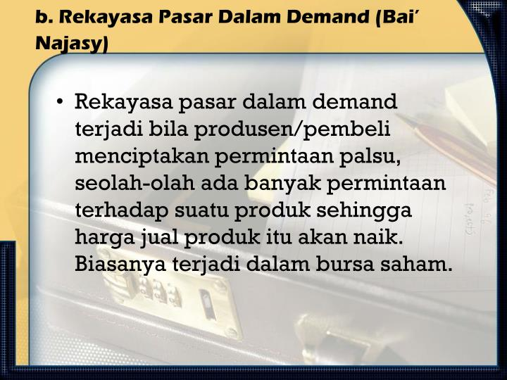 b. Rekayasa Pasar Dalam Demand (Bai' Najasy)