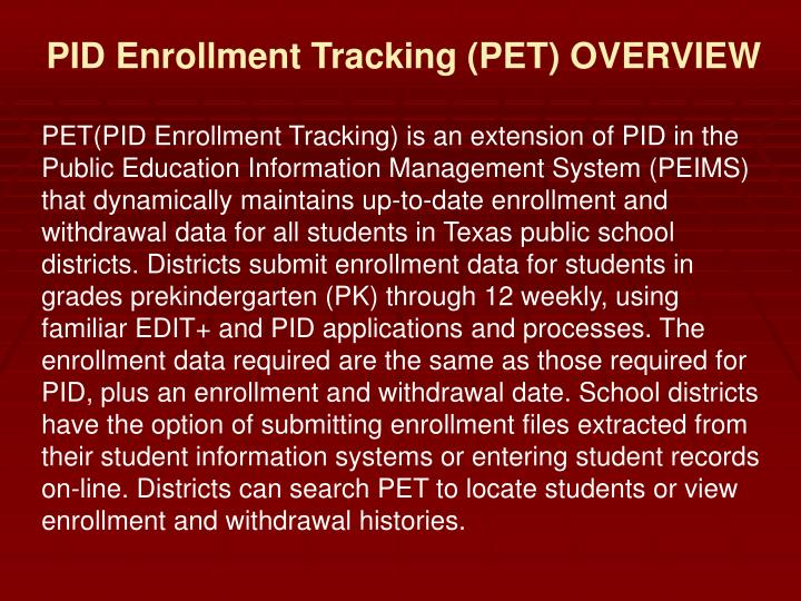 PID Enrollment Tracking (PET) OVERVIEW
