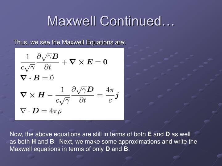Maxwell Continued…