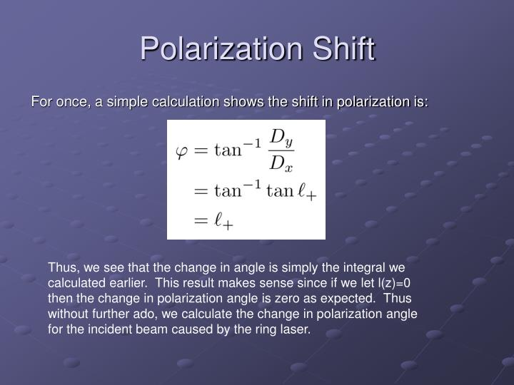 Polarization Shift