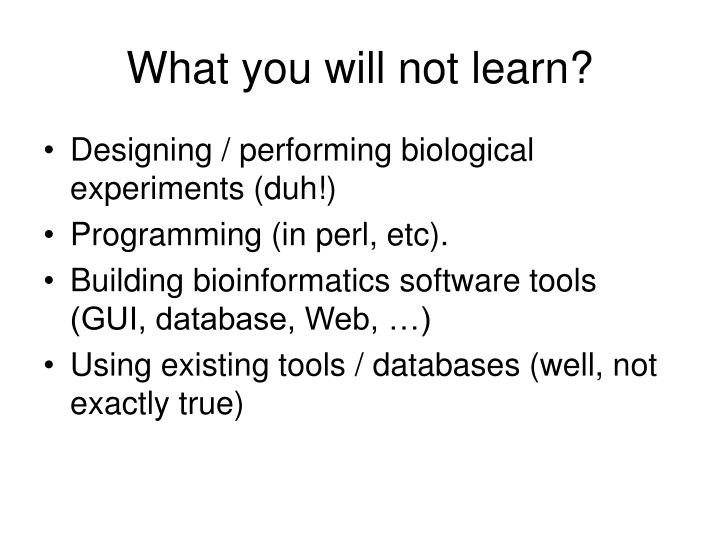 What you will not learn?