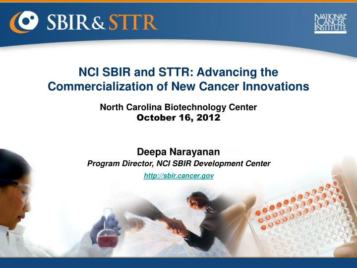 NCI SBIR and STTR: Advancing the