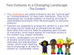 two cultures in a changing landscape the content7