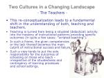 two cultures in a changing landscape the teachers3