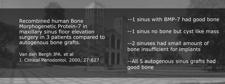 --1 sinus with BMP-7 had good bone