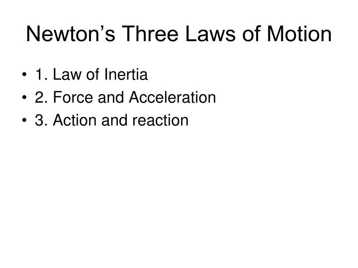 three laws of motion Sir isaac newton's three laws of motion describe the motion of massive bodies and how they interact while newton's laws may seem obvious to us today, more than three centuries ago they were considered revolutionary newton was one of the most influential scientists of all time.