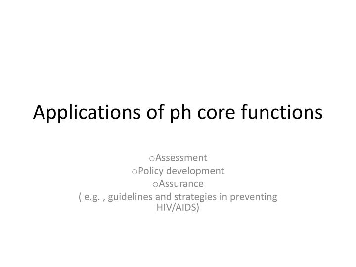Applications of ph core functions