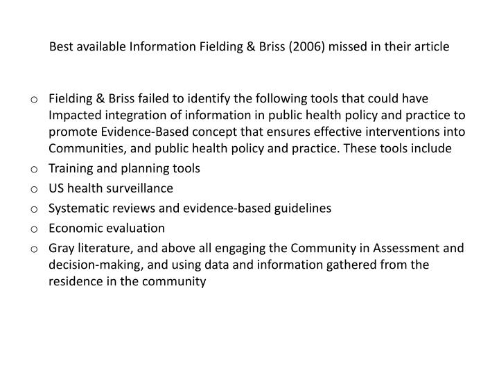 Best available Information Fielding & Briss (2006) missed in their article