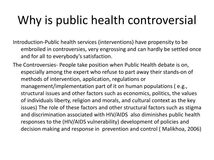 Why is public health controversial