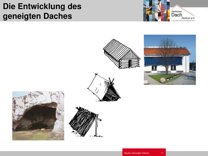Die entwicklung des geneigten daches