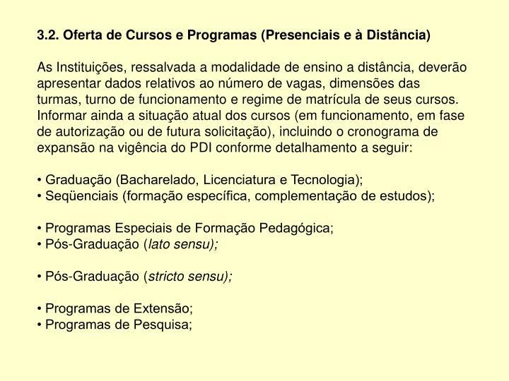 3.2. Oferta de Cursos e Programas (Presenciais e à Distância)