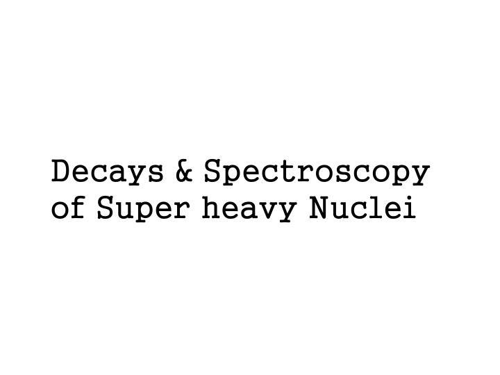 Decays & Spectroscopy