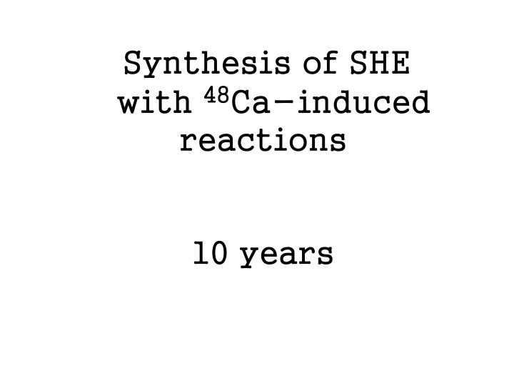 Synthesis of SHE