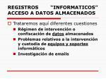 registros informaticos acceso a datos almacenados