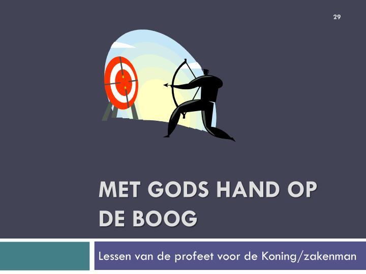 Met Gods hand op de boog