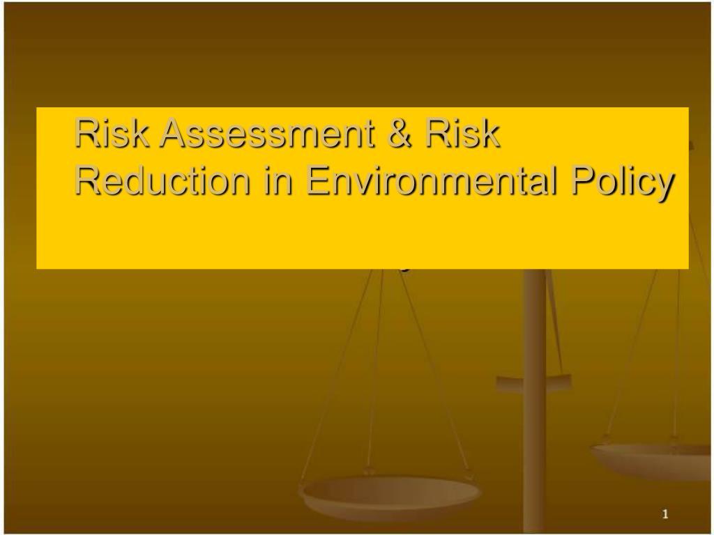 PPT - Risk Assessment & Risk Reduction in Environmental ...