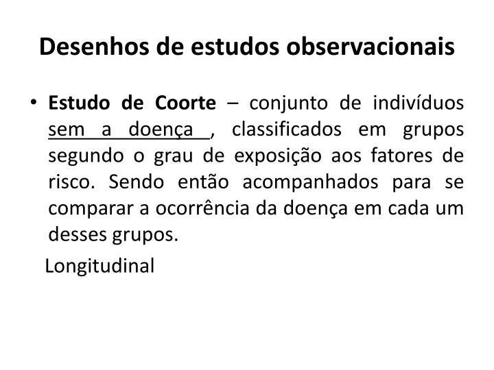 Desenhos de estudos observacionais