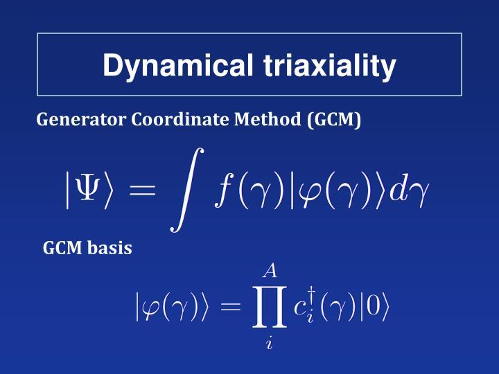 Dynamical triaxiality