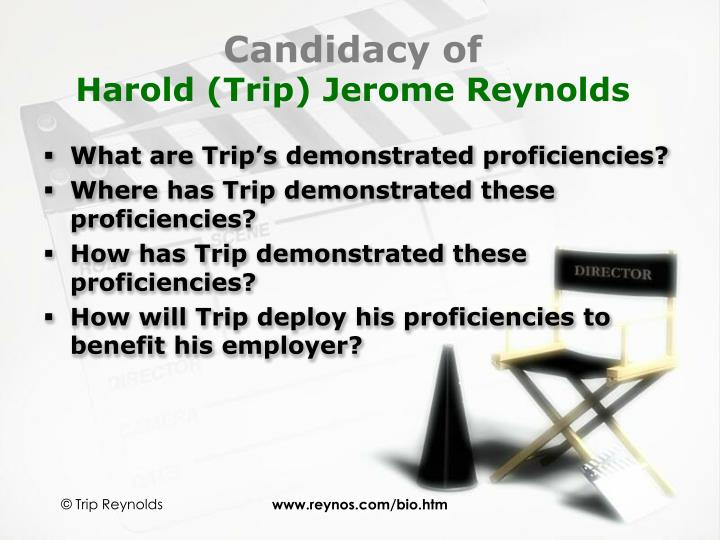 Candidacy of harold trip jerome reynolds