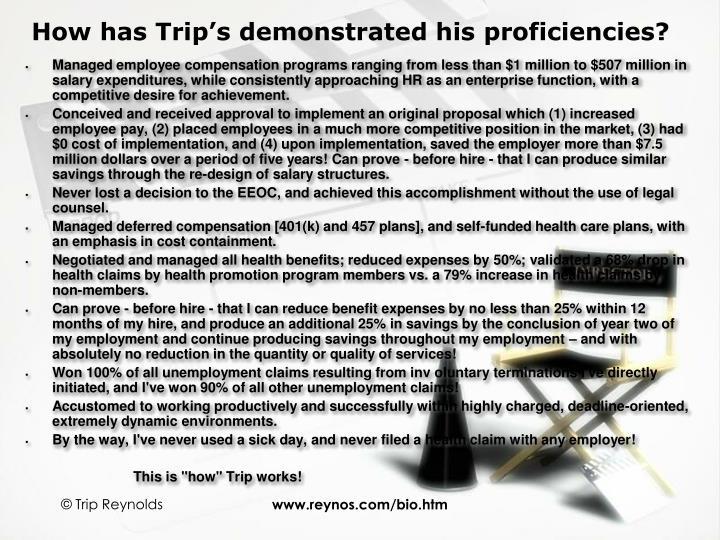 How has Trip's demonstrated his proficiencies?
