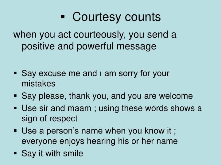 Courtesy counts