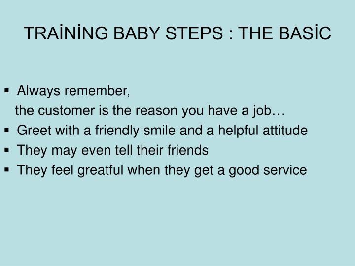Tra n ng baby steps the bas c