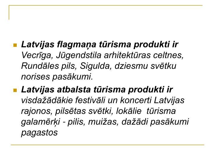 Latvijas flagmaņa tūrisma produkti ir