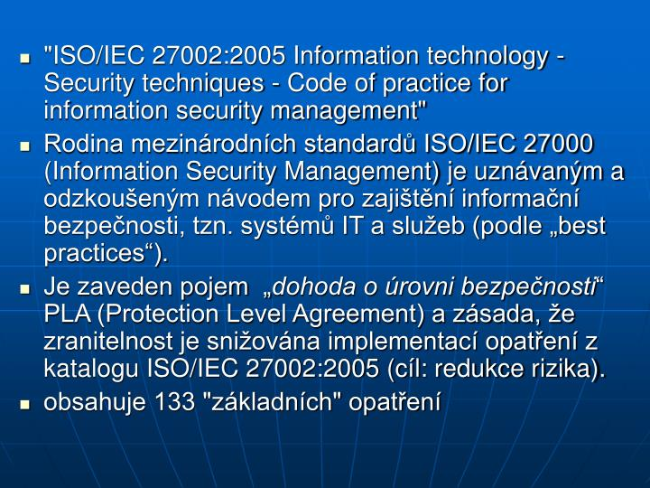 """""""ISO/IEC 27002:2005 Information technology - Security techniques - Code of practice for information security management"""""""