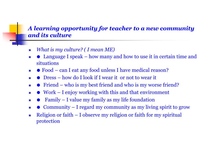 A learning opportunity for teacher to a new community and its culture