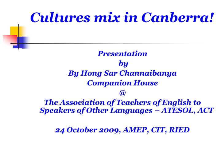 Cultures mix in canberra