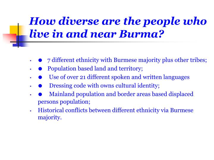 How diverse are the people who live in and near burma