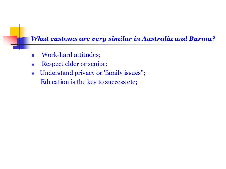 What customs are very similar in Australia and Burma?
