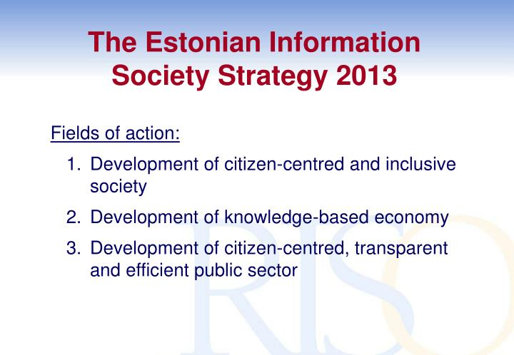 The Estonian Information Society Strategy 2013