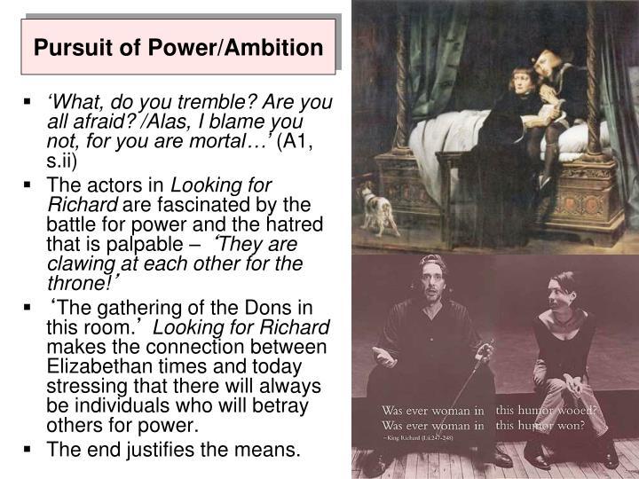 Pursuit of Power/Ambition