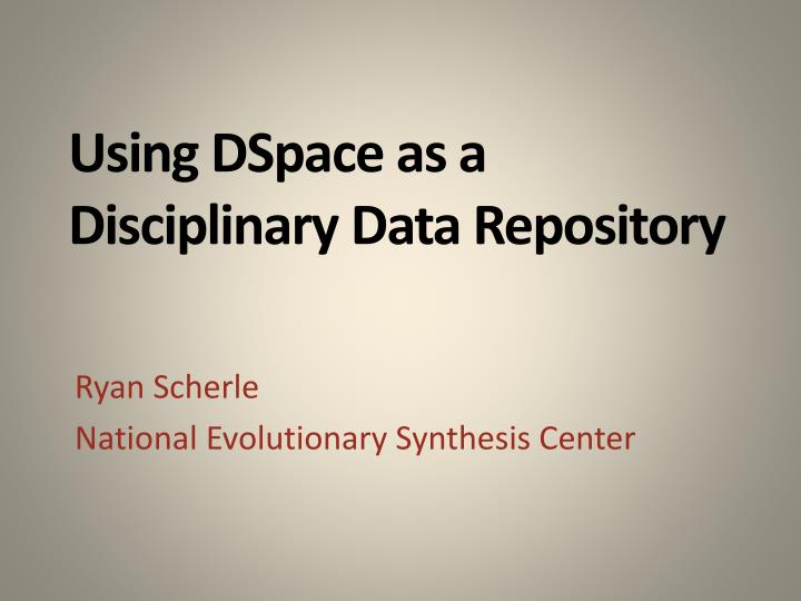 using dspace as a disciplinary data repository