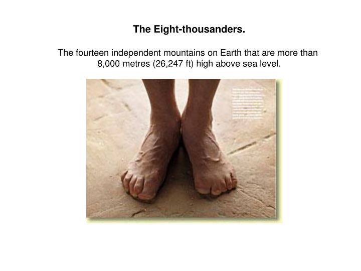 The Eight-thousanders.