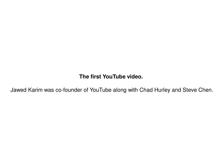 The first YouTube video.