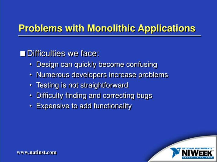 Problems with monolithic applications
