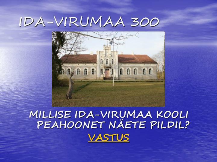IDA-VIRUMAA 300