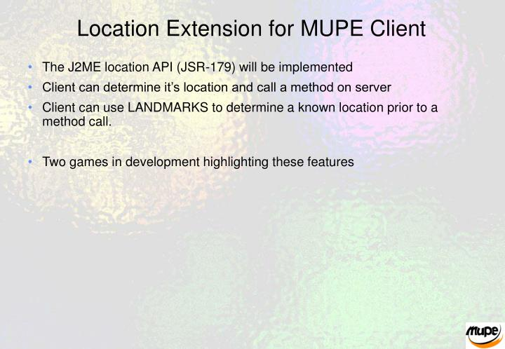 Location Extension for MUPE Client