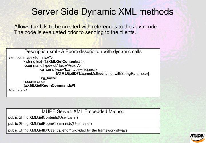 Server Side Dynamic XML methods