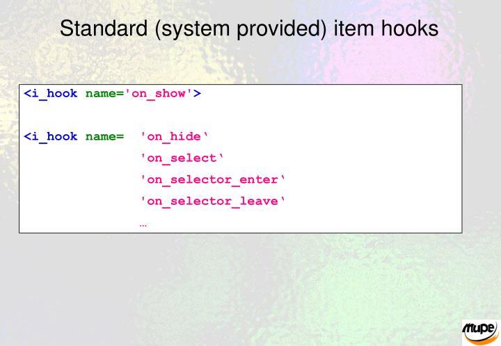 Standard (system provided) item hooks