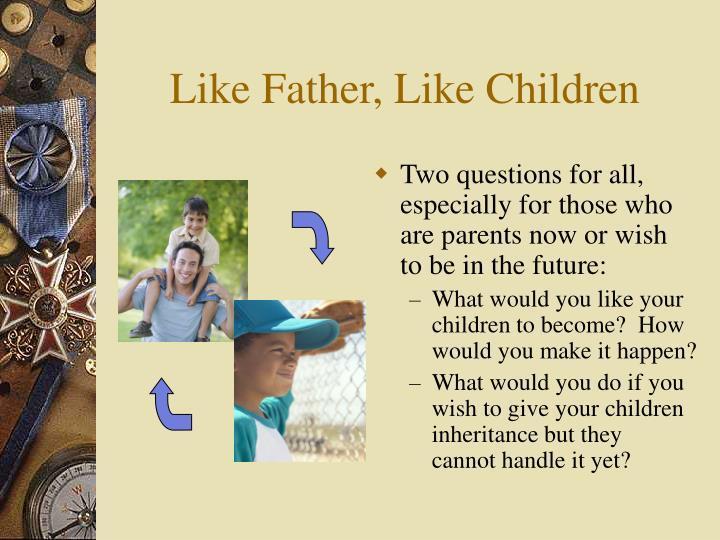 Like father like children1