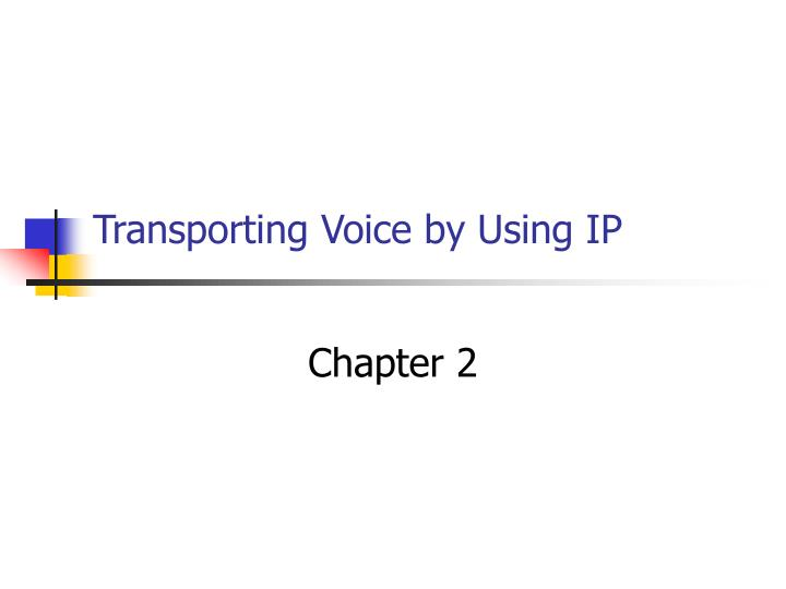 transporting voice by using ip n.