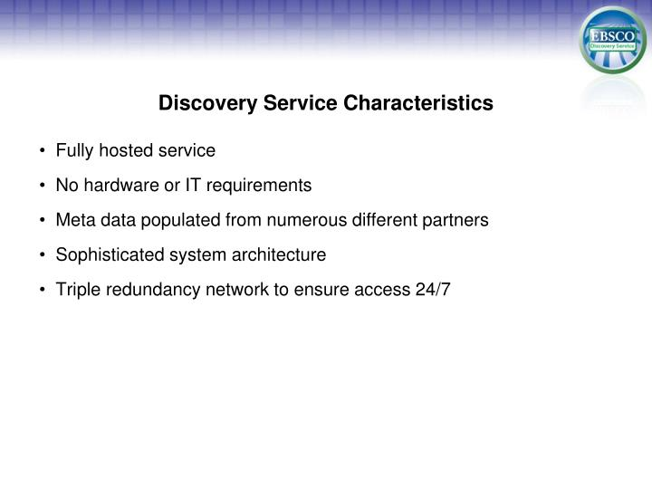 Discovery service characteristics