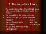 2 the immediate future