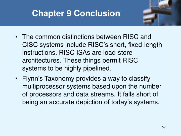 The common distinctions between RISC and CISC systems include RISC's short, fixed-length instructions. RISC ISAs are load-store architectures. These things permit RISC systems to be highly pipelined.