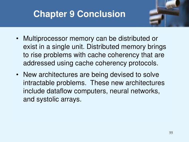 Multiprocessor memory can be distributed or exist in a single unit. Distributed memory brings to rise problems with cache coherency that are addressed using cache coherency protocols.