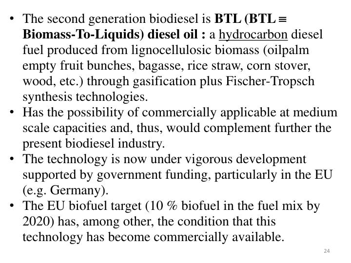 The second generation biodiesel is